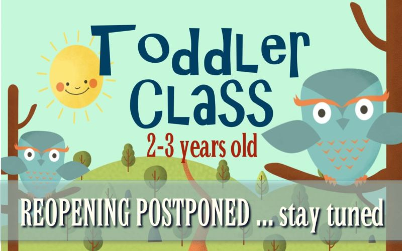 Toddler Class sign POSTPONED