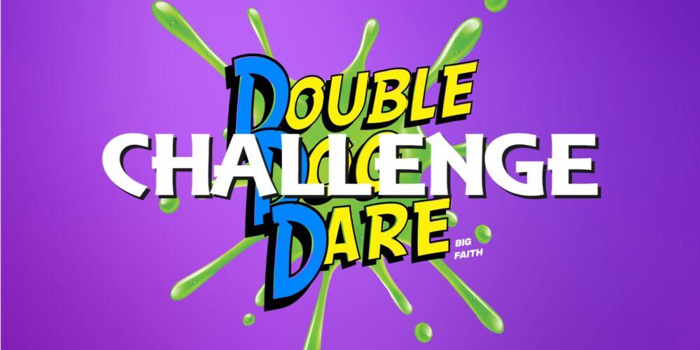 Double Dare CHALLENGE